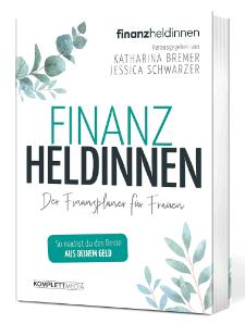 Finanz Heldinnen, Katharina Bremer, Jessica Schwarzer