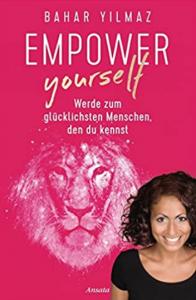 Empower yourself von Bahar Yilmaz