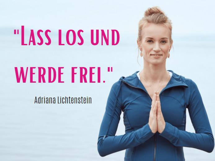 Lass los und werde frei, adriana lichtenstein